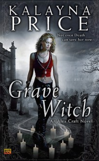 Grave Witch - Kalayna Price