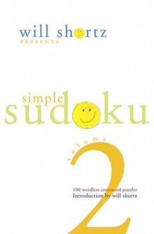 Will Shortz Presents Simple Sudoku Volume 2: 100 Wordless Crossword Puzzles - Will Shortz