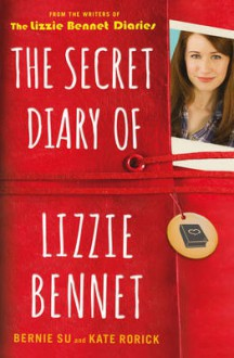 The Secret Diary of Lizzie Bennet - Kate Rorick, Bernie Su