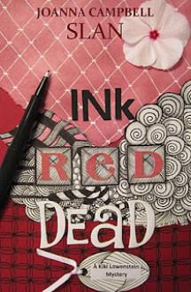 Ink, Red, Dead - Joanna Campbell Slan