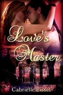 Love's Master - Gabrielle Bisset