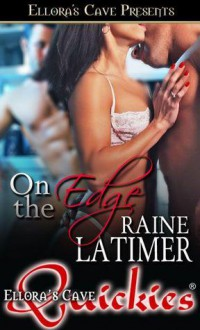 On the Edge - Raine Latimer