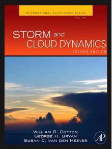 Storm and Cloud Dynamics - William R. Cotton, George Bryan, Susan C Van Den Heever