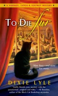 To Die Fur - Dixie Lyle