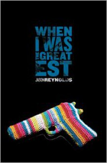 When I Was the Greatest - Michael Frost (Photographer),Jason Reynolds