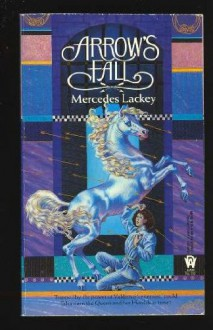 Arrow's Fall (Heralds of Valdemar, #3) - Mercedes Lackey