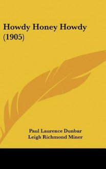 Howdy, Honey, Howdy - Paul Laurence Dunbar