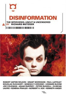 Disinformation: The Interviews - Richard Metzger