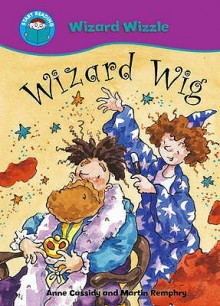 Wizard Wig. Written by Anne Cassidy - Anne Cassidy, Martin Remphry