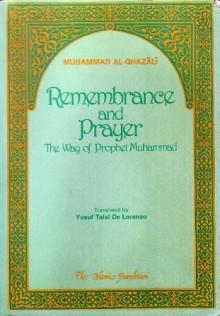 Remembrance and Prayer - Abu Hamid al-Ghazali, Muḥammad al-Ghazālı̄