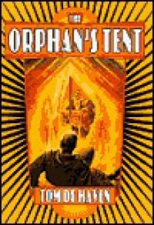The Orphan's Tent - Tom De Haven, Christopher H. Bing