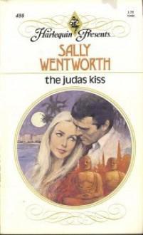 The Judas Kiss - Sally Wentworth