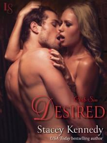 Desired: Club Sin - Stacey Kennedy