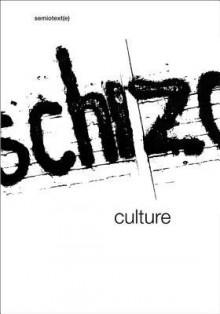 Schizo-Culture: The Event, The Book (Semiotext(e)) - Sylvère Lotringer, David Morris