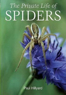 The Private Life of Spiders - Paul Hillyard
