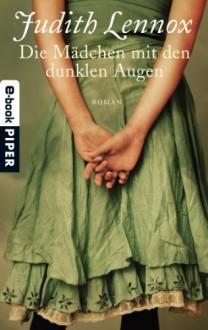 Die Mädchen mit den dunklen Augen: Roman - Judith Lennox