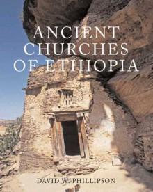 Ancient Churches of Ethiopia - David Phillipson