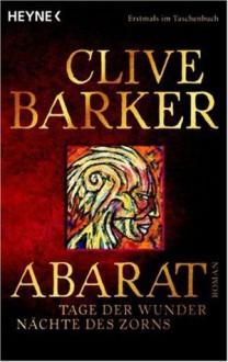 Abarat - Tage der Wunder, Nächte des Zorns. - Clive Barker