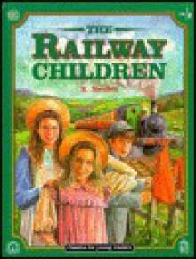 The Railway Children - E. Nesbit, Mark Viney