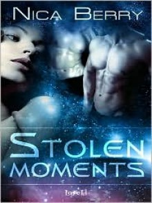 Stolen Moments - Nica Berry