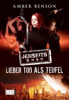 Jenseits GmbH 01: Lieber Tod als Teufel - Amber Benson,Jakob Schmidt