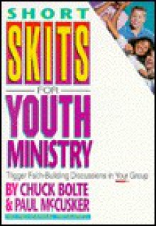 Short Skits for Youth Ministry - Chuck Bolte, Paul McCusker
