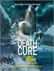The Death Cure (Maze Runner Series #3) - James Dashner, Mark Deakins