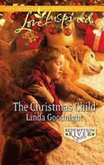 The Christmas Child - Linda Goodnight