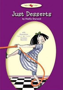 Just Desserts (Dessert First) - Hallie Durand, Christine Davenier