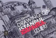 Drawing on Istanbul - Istanbul izleri - Trici Venola