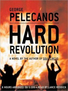 Hard Revolution (Audio) - George Pelecanos, Lance Reddick