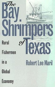 Bay Shrimpers of Texas (P) - Robert Lee Maril