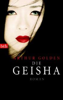 Die Geisha - Arthur Golden, Gisela Stege