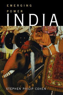 India: Emerging Power - Stephen Philip Cohen