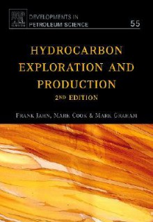 Hydrocarbon Exploration & Production (Developments in Petroleum Science, Volume 55) - Frank Jahn, Mark Cook, Mark Graham