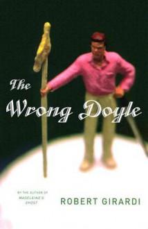 The Wrong Doyle - Robert Girardi