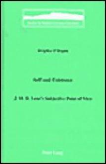 Self and Existence: J.M.R. Lenz's Subjective Point of View - Brigitta O'Regan