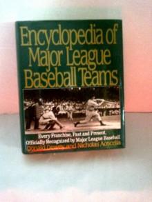 Encyclopedia of Major League Baseball Teams - Donald Dewey, Nicholas Acocella