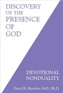 Discovery of the Presence of God: Devotional Nonduality - David R. Hawkins