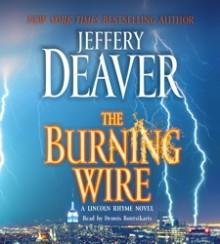 The Burning Wire (Audio) - Dennis Boutsikaris, Jeffery Deaver