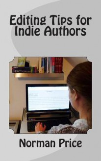 Editing Tips for Indie Authors: DIY Editing Guide - Norman Price