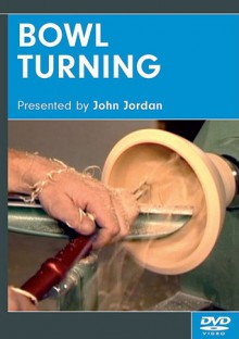 Bowl Turning DVD - John Jordan