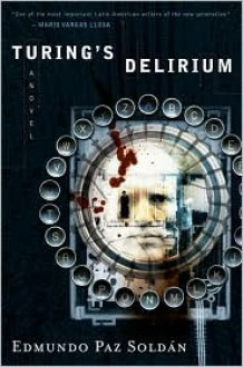 Turing's Delirium - Edmundo Paz Soldán, Lisa Carter