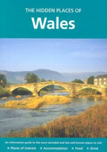 The Hidden Places of Wales - Joanna Billing