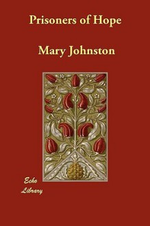 Prisoners of Hope - Mary Johnston