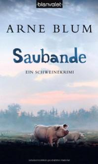 Saubande - Arne Blum