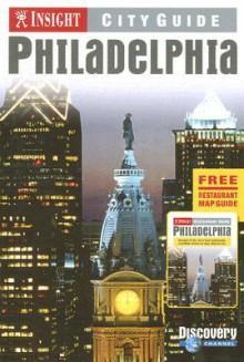 Insight City Guide Philadelphia - Insight Guides, John Gattuso