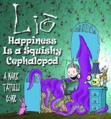 Lio: Happiness Is a Squishy Cephalopod - Mark Tatulli