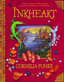 Inkheart - Cornelia Funke,Anthea Bell
