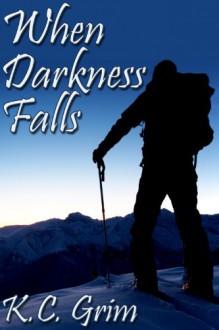 When Darkness Falls - K.C. Grim